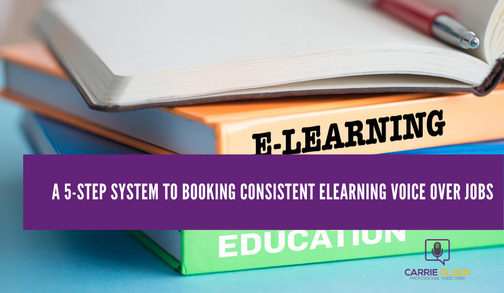 A 5-Step System to Booking Consistent ELearning Voice Over Jobs