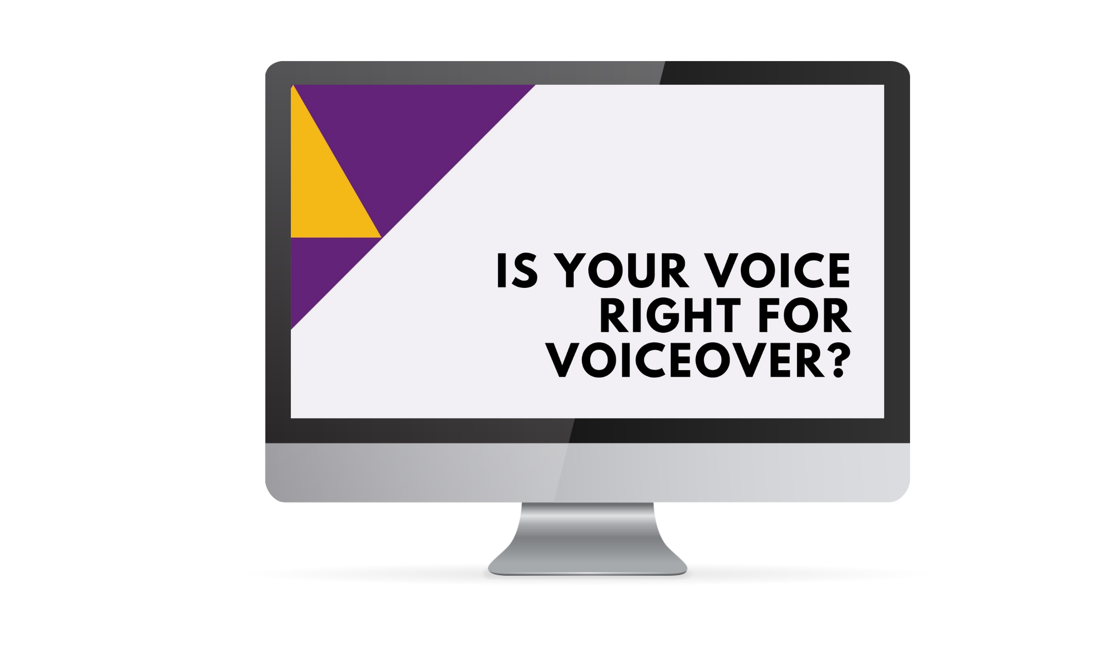 Is Your Voice Right for Voiceover?